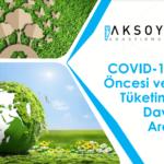COVID 19 Salgını Öncesi ve Sonrası Tüketim ve Atık Davranışları Araştırması